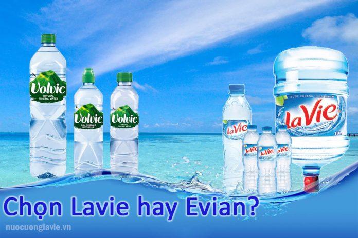 Chọn nước Lavie hay Volvic