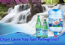 Chọn nước Lavie hay San Pellegrino